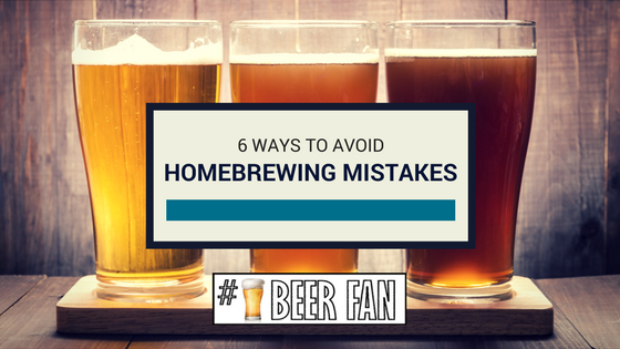 6 Mistakes New Homebrewers Make and How to Avoid Them